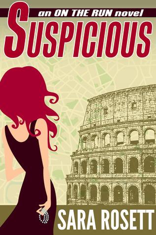 Suspicious (On the Run, #4) Sara Rosett