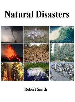 Natural Disasters  by  Robert Smith