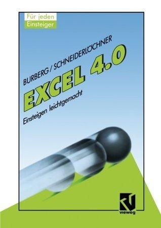 Excel 4.0: Einsteigen Leichtgemacht Peter Schneiderlöchner