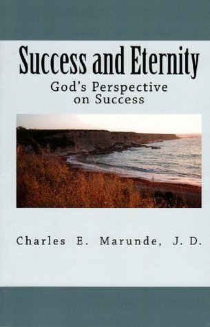 Success and Eternity (1) J.D. Charles E. Marunde