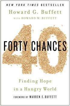 Forty Chances : Finding Hope in a Hungry World  by  Howard G. Buffett