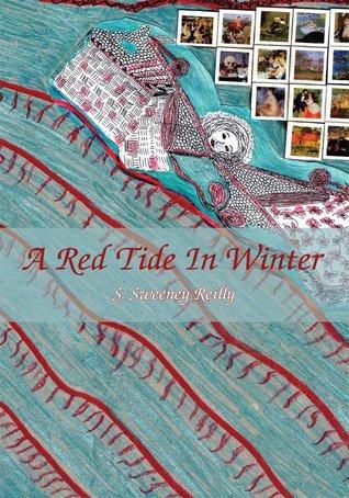 A Red Tide In Winter S. Sweeney Reilly