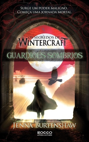 Guardiões Sombrios (Os Segredos de Wintercraft, #2)  by  Jenna Burtenshaw