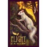 Flight (Dewdrop Prequel Trilogy, #1) C.A. Allen