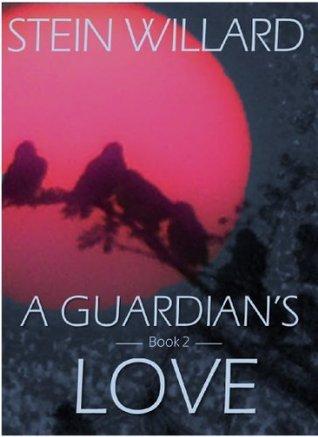 A Guardians Love (Guardian Series)  by  Stein Willard