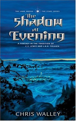The Shadow at Evening (The Lamb Among the Stars, #1) Chris Walley