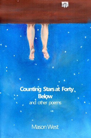 Counting Stars at Forty Below  by  Mason West