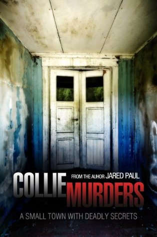 The Collie Murders: A Serial Killer Crime Thriller Jared Paul