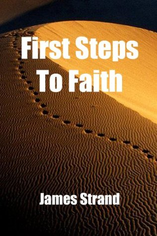 First Steps to Faith  by  James Strand