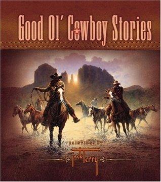 Good Ol Cowboy Stories  by  Jack Terry