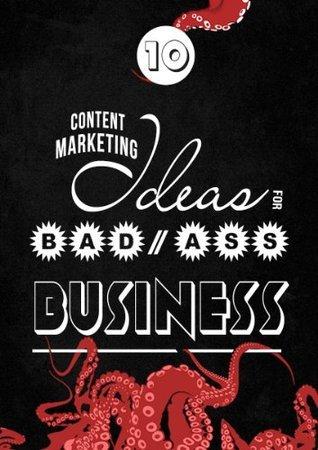 10 Content Marketing Ideas for Badass Business Steff Metal