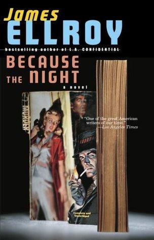 Because the Night (Lloyd Hopkins, #2)  by  James Ellroy