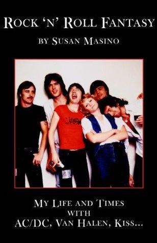 Rock N Roll Fantasy-My Life and Times with AC/DC, Van Halen, Kiss... Susan Masino