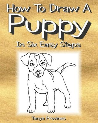 How To Draw A Puppy In Six Easy Steps Tanya L. Provines