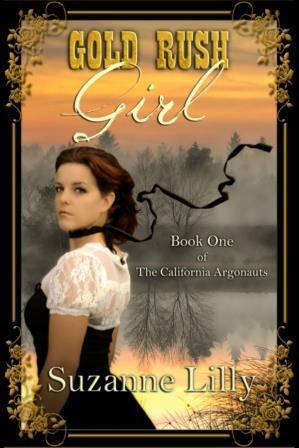 Gold Rush Girl (The California Argonauts, #1)  by  Suzanne Lilly