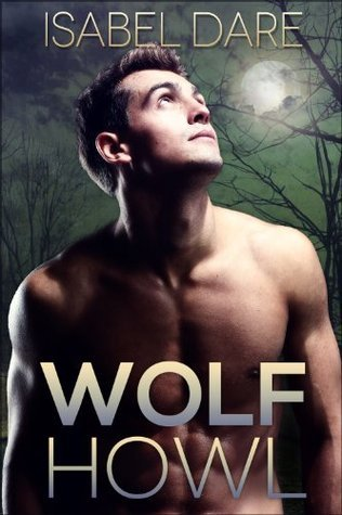 Wolf Howl (Mountain Wolves #2) Isabel Dare