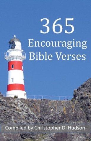 365 Encouraging Bible Verses (365 Bible Verse Series)  by  Christopher D. Hudson