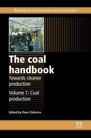 The Coal Handbook: Towards Cleaner Production: Coal Production: 1 D Osborne