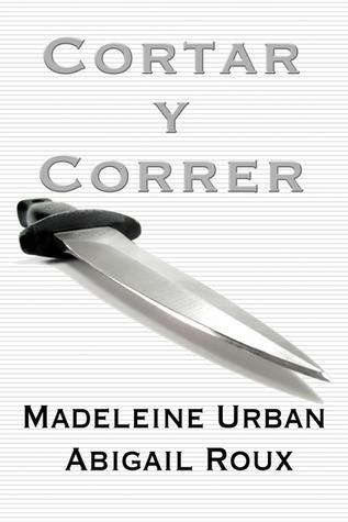 Cortar y correr  by  Madeleine Urban