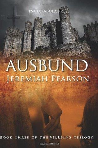 Ausbund (The Villeins Trilogy, #3)  by  Jeremiah Pearson