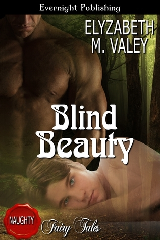 Blind Beauty (The Witches Mischief, #2) (Naughty Fairy Tale) Elyzabeth M. VaLey