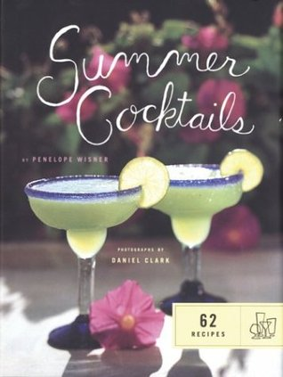 Summer Cocktails  by  Penelope Wisner