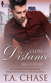Close the Distance (Rags to Riches, #2)  by  T.A. Chase