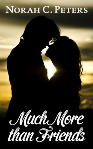 Much More than Friends  by  Norah C. Peters