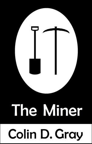 The Miner  by  Colin David Gray