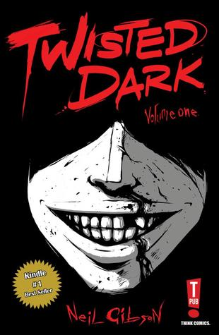 Twisted Dark  by  Neil Gibson