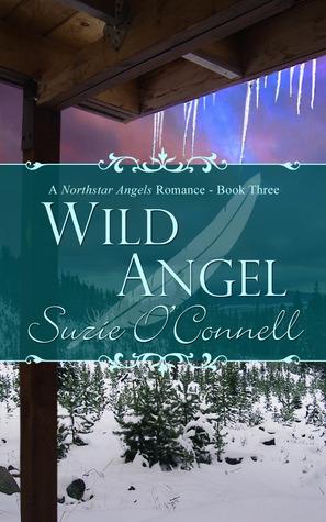 Wild Angel (Northstar Angels, #3)  by  Suzie OConnell