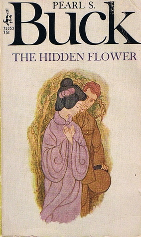 The Hidden Flower: A Challenging Novel of Interracial Love Pearl S. Buck
