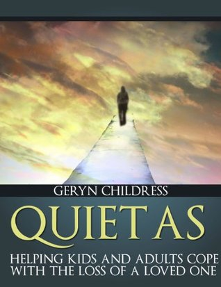 Spiritual: Quiet As (A Spiritual Journey To Help Those Dealing With Loss) (Childress Childrens Book Series) Geryn Childress