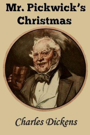 Mr. Pickwicks Christmas Charles Dickens