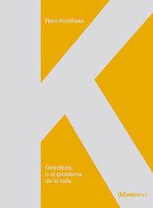 Grandeza, o el problema de la talla  by  Rem Koolhaas