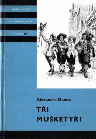 Tři mušketýři I.  by  Alexandre Dumas