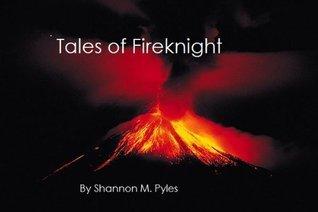 Tales Of Fireknight Shannon Pyles