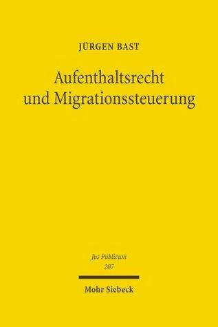 Aufenthaltsrecht und Migrationssteuerung  by  Jürgen Bast
