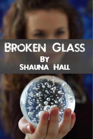 Broken Glass (Section Nine Series)  by  Shauna Hall