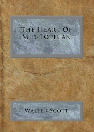 The Heart Of Mid-Lothian Walter Scott
