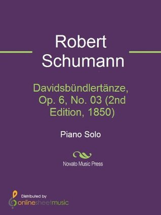Davidsbündlertänze, Op. 6, No. 03 (2nd Edition, 1850) Robert Schumann