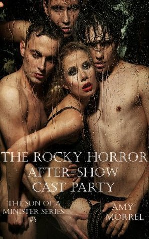 The Rocky Horror After-Show Cast Party (The Son of a Minister Series)  by  Amy Morrel