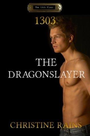 The Dragonslayer (The 13th Floor) Christine Rains