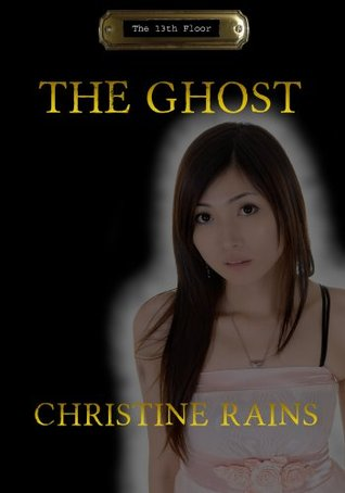 The Ghost (The 13th Floor)  by  Christine Rains