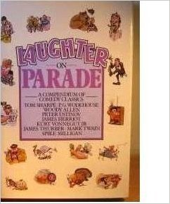 Laughter on Parade: A Compendium of Comedy Classics  by  Various