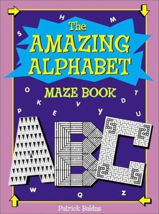 Amazing Alphabet Maze Book Patrick Baldus