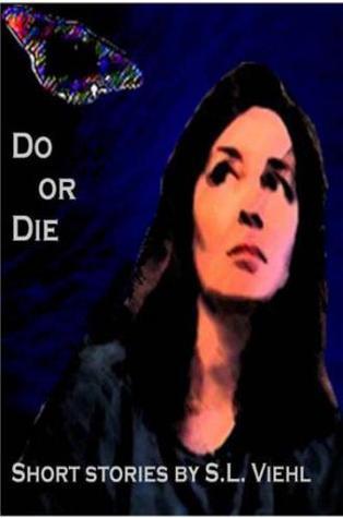 Do or Die  by  S.L. Viehl