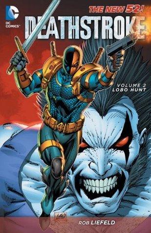 Deathstroke, Vol. 2: Lobo Hunt Rob Liefeld