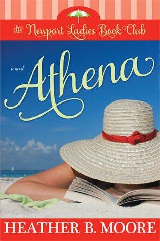 Athena (The Newport Ladies Book Club) Heather B. Moore