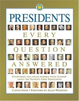Presidents: Every Question Answered Carter Smith